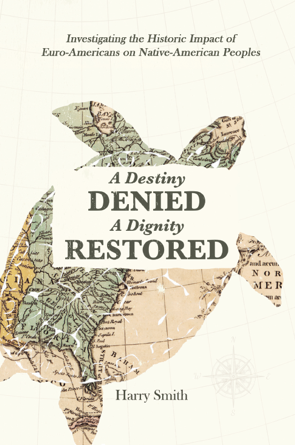 A Destiny Denied... A Dignity Restored - Harry Smith